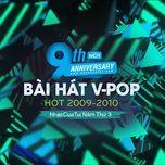 9 bai hat v-pop hot 2009-2010 - nhaccuatui nam thu 3 - v.a