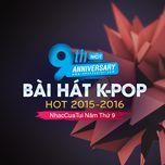 9 bai hat k-pop hot 2015-2016 - nhaccuatui nam thu 9 - v.a