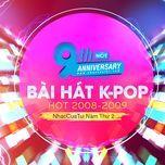 9 bai hat k-pop hot 2008-2009 - nhaccuatui nam thu 2 - v.a