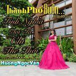 thanh pho buon tinh nghia doi ta chi the thoi - huong ngoc van