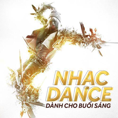 Nhạc Dance Sôi Động Cho Buổi Sáng