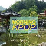 morning k-pop - v.a