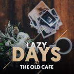 lazy days at the old cafe - v.a