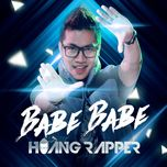 babe babe - hoang rapper