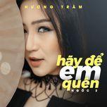 ngoc 2 (hay de em quen) (single) - huong tram