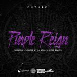 purple reign - future, dj esco, metro boomin