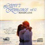 perhaps love (lover's romance vol.12) - v.a