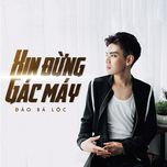 xin dung gac may (single) - dao ba loc