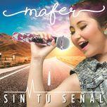 sin tu senal (single) - mafer