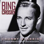crosby classics (songs from his famous radio broadcasts) - bing crosby