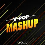 tuyen tap v-pop mashup (vol. 1) - v.a