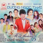 mot thoang que huong 5 (disc 2) - duong ngoc thai