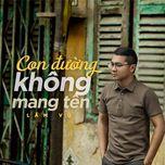con duong khong mang ten (single) - lam vu
