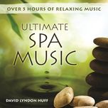 ultimate spa music - david lyndon huff