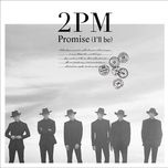 promise (i'll be) (japanese single) - 2pm