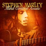 mind control acoustic (acoustic version) - stephen marley