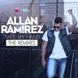take my hand (the remixes ep) - allan ramirez