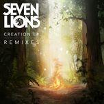 creation (remixes ep) - seven lions
