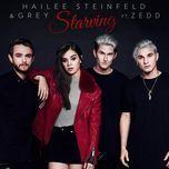 starving (single) - hailee steinfeld, grey, zedd