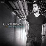 kill the lights (single) - luke bryan
