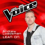 lean on (the voice australia 2016 performance) (single) - andrew loadsman