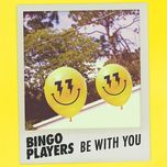 be with you (single) - bingo players