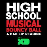 bouncy ball (from high school musical: a bad lip reading) (single) - bad lip reading