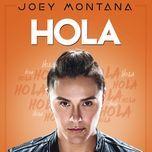 hola (single) - joey montana