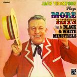 plays more hits from the black & white minstrels - jack thompson