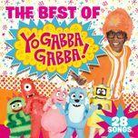 the best of - yo gabba gabba