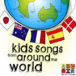 kids songs from around the world - john kane