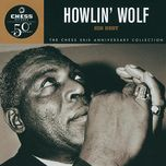 howlin' wolf: his best -chess 50th anniversary collection - howlin' wolf