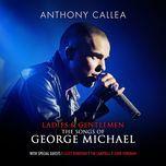 ladies & gentlemen the songs of george michael - anthony callea