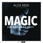 magic (future bass edit) (single) - alex midi, elle vee