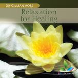 relaxation for healing - stephanie mccallum, dr gillian ross