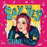 say yes (single) - suni ha linh