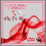 fin pa vin (single) - endless, marco chili