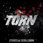 torn (single) - estranged, fazura, sabrina