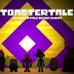 toastertale (undertale remixes) - t6dt