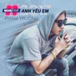 nonstop 2017 anh yeu em (single) - pham truong