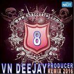 vn deejay producer 2016 (vol. 9) - dj