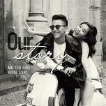 our story (thuy nga cd 577) - mai tien dung, huong giang