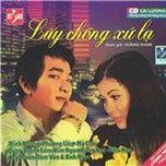 lay chong xu la (cai luong nguyen tuong) - v.a