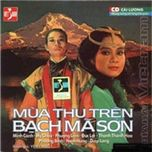 mua thu tren bach ma son (cai luong tuong)  - v.a