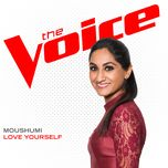 love yourself (the voice performance) (single) - moushumi