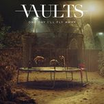 one day i'll fly away (single) - vaults