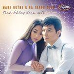 tinh khong doan cuoi (thuy nga cd) - manh quynh, ha thanh xuan