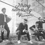 nhung nam thang ay (single) - avatar boys