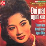 doi mat nguoi xua (cai luong) - thanh nga, huu phuoc, ngoc giau