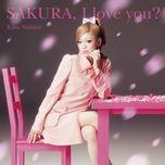 sakura, i love you? (single) - kana nishino